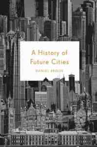 A History of Future Cities (front cover)