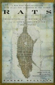 Rats: Observations on the History and Habitat of the City's Most Unwanted Inhabitants (front cover)